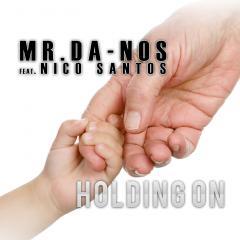 MR DA-NOS FEAT. NICO SANTOS - HOLDING ON